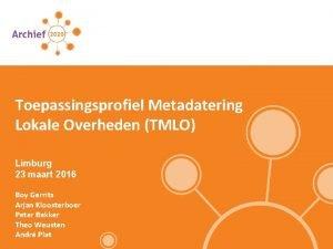 Toepassingsprofiel Metadatering Lokale Overheden TMLO Limburg 23 maart