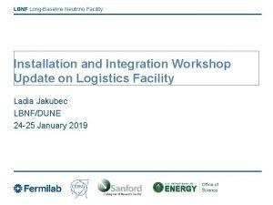 LBNF LongBaseline Neutrino Facility Installation and Integration Workshop