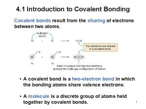 4 1 Introduction to Covalent Bonding Covalent bonds