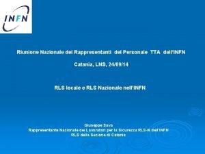 Riunione Nazionale dei Rappresentanti del Personale TTA dellINFN