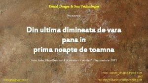 Daniel Drugea Son Technologies Presents Din ultima dimineata