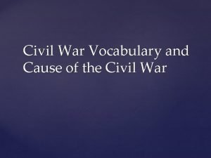 Civil War Vocabulary and Cause of the Civil