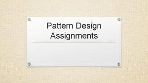 Pattern Design Assignments Pattern Design Assignments Design flat