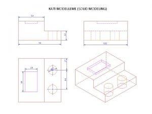 KATI MODELLEME SOLID MODELING YAPISAL KATI MODLLEME CONSTRUCTIVE