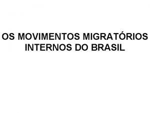 OS MOVIMENTOS MIGRATRIOS INTERNOS DO BRASIL REAS DE