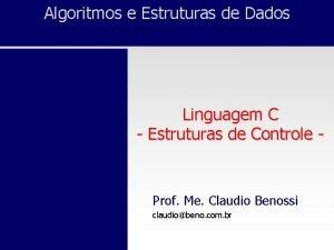 Algoritmos e Estruturas de Dados Linguagem C Estruturas