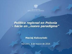 Poltica regional en Polonia hacia un nuevo paradigma