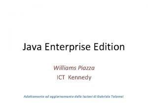 Java Enterprise Edition Williams Piazza ICT Kennedy Adattamento