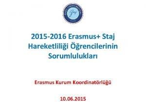 2015 2016 Erasmus Staj Hareketlilii rencilerinin Sorumluluklar Erasmus