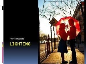 Photo Imaging LIGHTING Back Lighting Back Lighting In