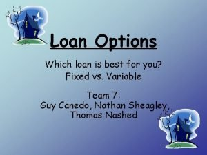 Loan Options Which loan is best for you