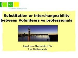 Substitution or interchangeability between Volunteers vs professionals Joost