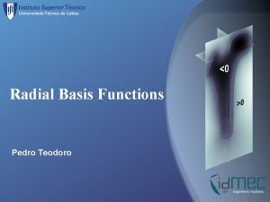 Radial Basis Functions Pedro Teodoro What For Radial