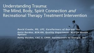 Understanding Trauma The Mind Body Spirit Connection and