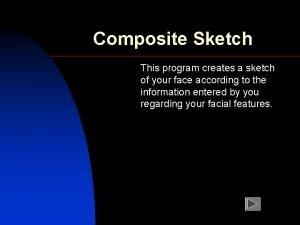 Composite Sketch This program creates a sketch of