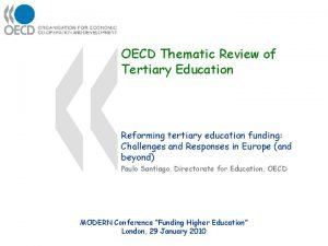 OECD Thematic Review of Tertiary Education Reforming tertiary