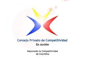 Consejo Privado de Competitividad En Accin Mejorando la