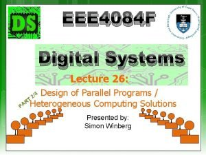EEE 4084 F Digital Systems Lecture 26 Design