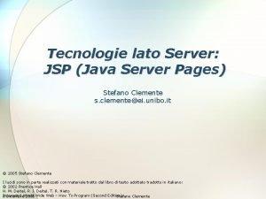 Tecnologie lato Server JSP Java Server Pages Stefano