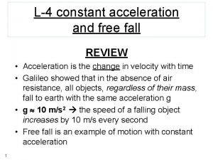 L4 constant acceleration and free fall REVIEW Acceleration
