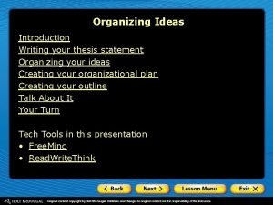 Organizing Ideas Introduction Writing your thesis statement Organizing