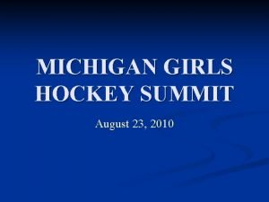 MICHIGAN GIRLS HOCKEY SUMMIT August 23 2010 Michigan