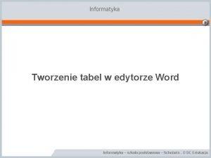 Informatyka Tworzenie tabel w edytorze Word Informatyka szkoa
