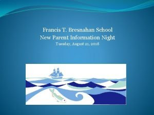Francis T Bresnahan School New Parent Information Night