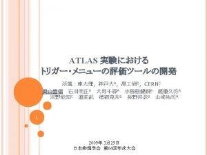ATLAS Trigger Level 1L 1 Hardware trigger Calorimeters