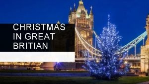 CHRISTMAS IN GREAT BRITIAN CHRISTMAS PREPARATIONS Preparations for
