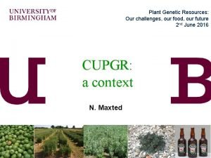 Plant Genetic Resources Our challenges our food our