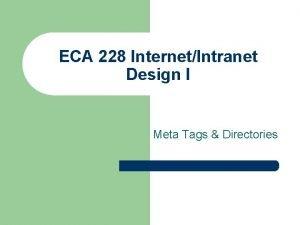 ECA 228 InternetIntranet Design I Meta Tags Directories