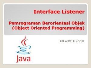Interface Listener Pemrograman Berorientasi Objek Object Oriented Programming