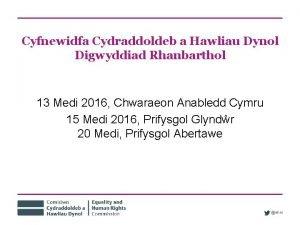 Cyfnewidfa Cydraddoldeb a Hawliau Dynol Digwyddiad Rhanbarthol 13