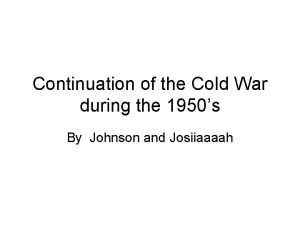 Continuation of the Cold War during the 1950s