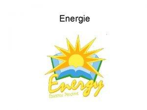 Energie energie energie prce jednotka energie je joule