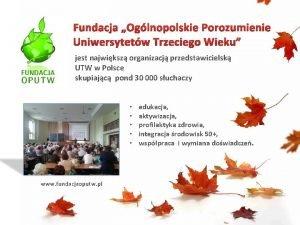 Fundacja Oglnopolskie Porozumienie Uniwersytetw Trzeciego Wieku jest najwiksz