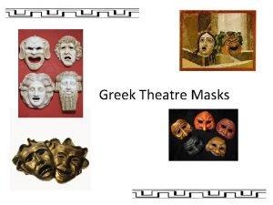 Greek Theatre Masks When did they wear masks