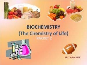 BIOCHEMISTRY The Chemistry of Life PACKET 2 NFL