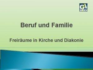 Beruf und Familie Freirume in Kirche und Diakonie