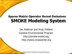 Sparse Matrix Operator Kernel Emissions SMOKE Modeling System