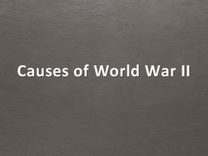 Causes of World War II Cause 1 Outcome