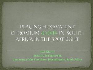 PLACING HEXAVALENT CHROMIUM CrVI IN SOUTH AFRICA IN