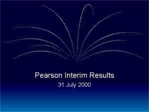 Pearson Interim Results 31 July 2000 Interim results