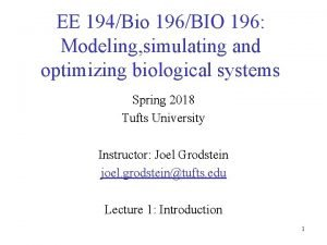 EE 194Bio 196BIO 196 Modeling simulating and optimizing
