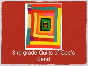 3 rd grade Quilts of Gees Bend What