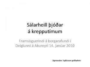 Slarheill jar krepputmum Framsguerindi borgarafundi Deiglunni Akureyri 14