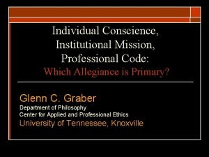 Individual Conscience Institutional Mission Professional Code Which Allegiance