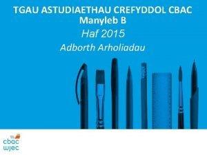 TGAU ASTUDIAETHAU CREFYDDOL CBAC Manyleb B Haf 2015