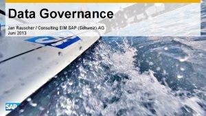 Data Governance Jan Rauscher Consulting EIM SAP Schweiz